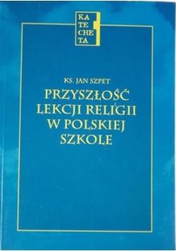 Przyszłość lekcji religii w polskiej szkole