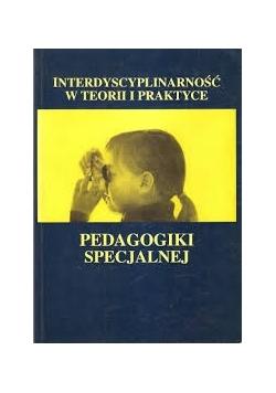 Interdyscyplinarność w teorii i praktyce pedagogiki specjalnej