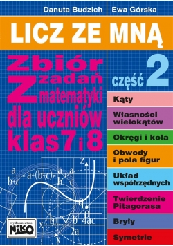 Licz ze mną. Zbiór zadań z mat. klas 7 i 8 cz. 2