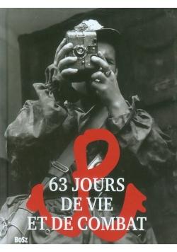 63 Jours de vie et de combat