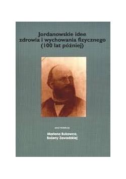 Jordanowskie idee zdrowia i wychowania fizycznego (100 lat poźniej)