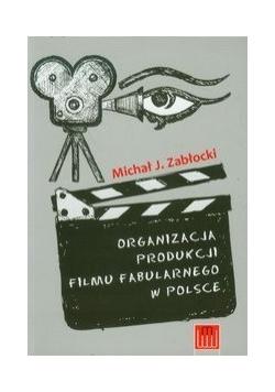 Organizacja produkcji filmu fabularnego w Polsce. 3 wydanie