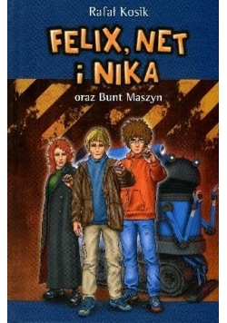 Felix, Net i Nika T8 Bunt Maszyn w.2014