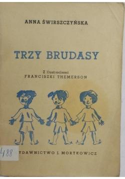 Trzy brudasy, 1949 r.