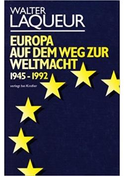 Europa Auf dem weg zur Weltmacht  1945-1992