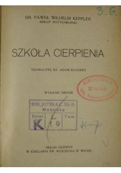 Szkoła cierpienia, ok. 1926 r.