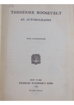 Theodore Roosevelt an autobiography, 1922 r.