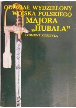 """Oddział wydzielony wojska polskiego majora """"Hubala"""""""