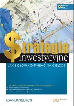 Strategie inwestycyjne. Jak z głową zarabiać...
