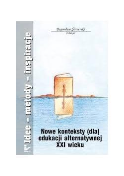 Nowe konteksty dla edukacji alternatywnej XXI wieku