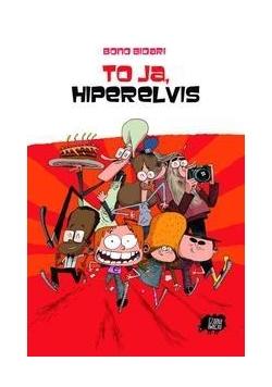 To ja, Hiperelvis