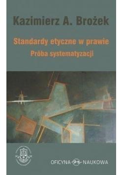 Standardy etyczne w prawie. Próba systematyzacji