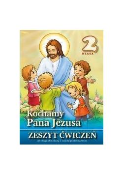 Religia SP 2 ćw. Kochamy Pana Jezusa WDS