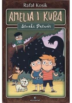 Amelia i Kuba. Stuoki Potwór