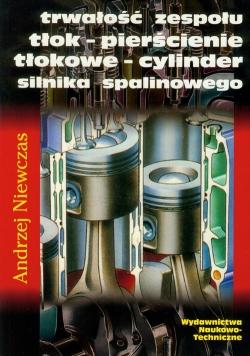 Trwałość zespołu tłok-pierścienie tłokowe-cylinder silnika spalinowego