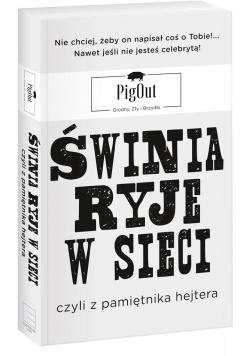 Świnia ryje w sieci, czyli z pamiętnika hejtera
