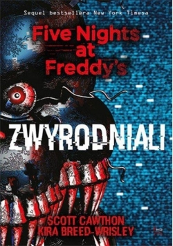 Five Nights at Freddy`s T.2 Zwyrodniali