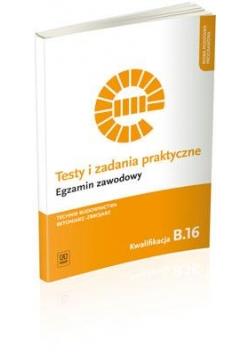 Testy i zad. prakt. Tech. budownictwa kwal. B.16