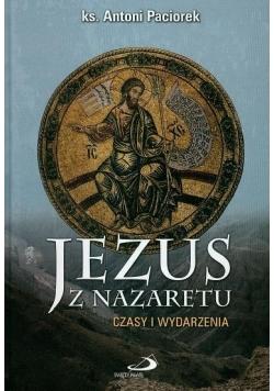 Jezus z Nazaretu. Czasy i wydarzenia