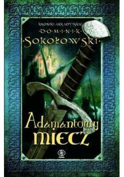 Kroniki Arkadyjskie T.2 Adamantowy miecz