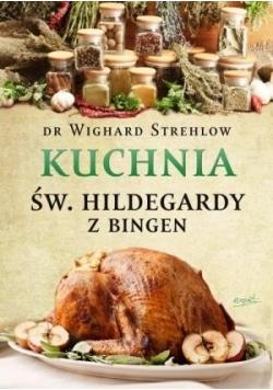 Św. Hildegarda. Kuchnia św. Hildegardy z Bingen