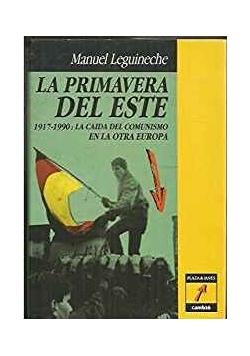 La primavera del Este: 1917-1990, la caida del comunismo en la otra Europa