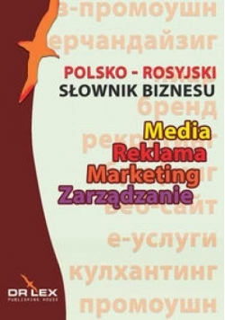Słownik biznesu polsko-rosyjski. Media/Reklama/...