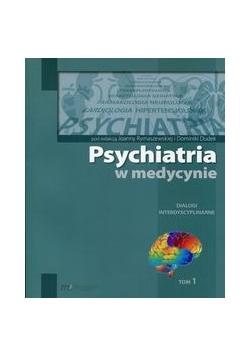 Psychiatria w medycynie Dialogi interdyscyplinarne Tom 1