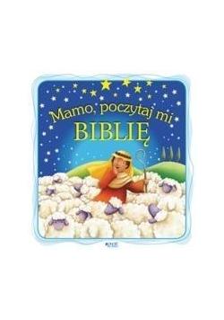 Mamo, poczytaj mi Biblię