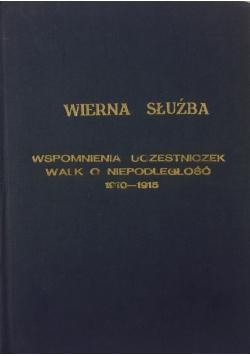 Wierna słuźba wspomnienia uczestniczek walk o niepodległość 1910-1915, 1927r.