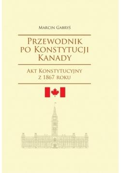 Przewodnik po Konstytucji Kanady rok1867