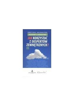 Jak korzystać z ekspertów zewnętrznych?