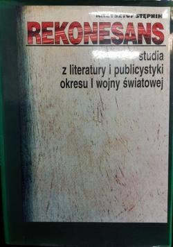 Rekonesans. Studia z literatury i publicystyki okresu I wojny światowej