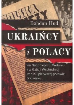 Ukraińcy i Polacy na Naddnieprzu, Wołyniu i w Galicji Wschodniej