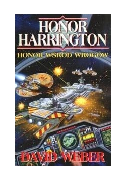 Honor Harrington. Honor wśród wrogów