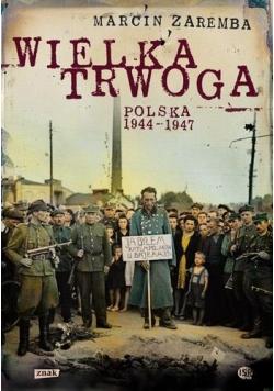 Wielka trwoga. Polska 1944-1947