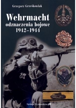 Wehrmacht. Odznaczenia bojowe 1942-1944