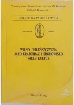 Wilno-Wileńszczyzna jako krajobraz i środowisko wielu kultur, Tom IV