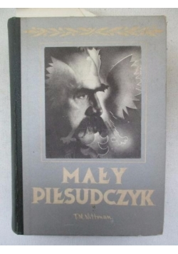 Mały Piłsudczyk,reprint 1935r.
