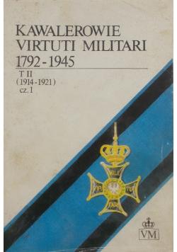 Kawalerowie Virtuti Militari 1792- 1945 T. II, cz. 1 (1914- 1921)- słownik biograficzny