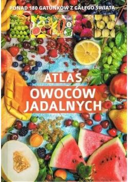 Atlas owoców jadalnych Ponad 180 gatunków z całego świata