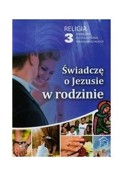 Świadczę o Jezusie w rodzinie 3 Podręcznik, Nowa