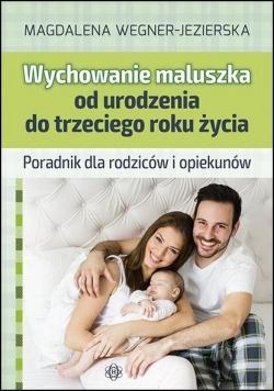 Wychowanie maluszka od urodzenia do trzeciego roku