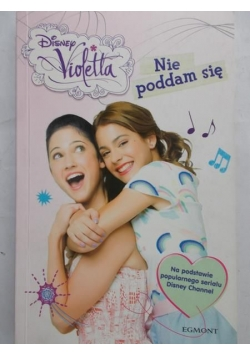 Violetta Nie poddam się