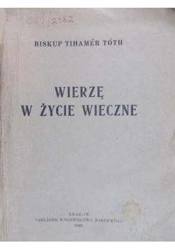 Wierzę w życie wieczne, 1948 r.