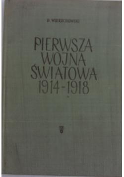 Pierwsza wojna światowa 1914 - 1918