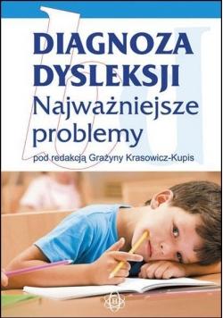 Diagnoza dysleksji. Najważniejsze problemy