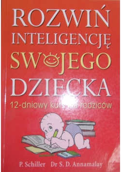 Rozwiń inteligencję swojego dziecka. 12 - dniowy kurs dla rodziców
