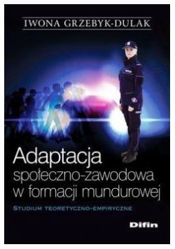 Adaptacja społeczno-zawodowa w formacji mundurowej