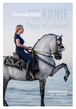 Konie. Pasja od pokoleń
